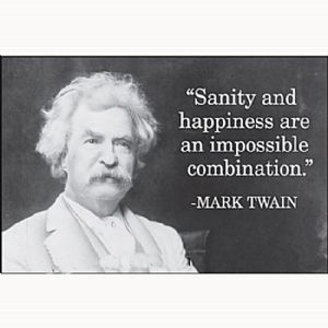 Sanity and happiness (Mark Twain)... funny fridge magnet   (ep)